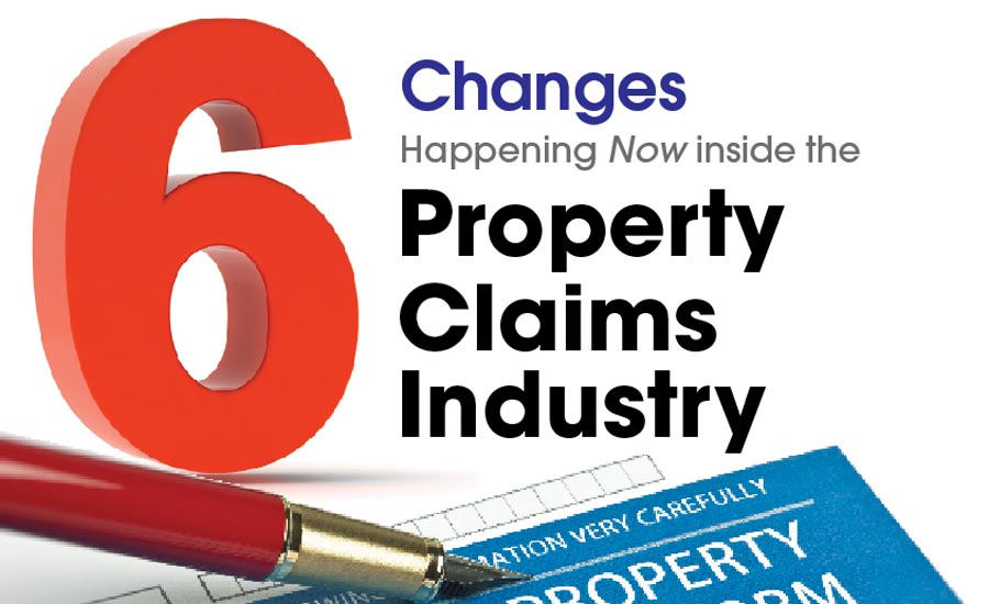 6 Changes Happening Now inside the Property Claims Industry