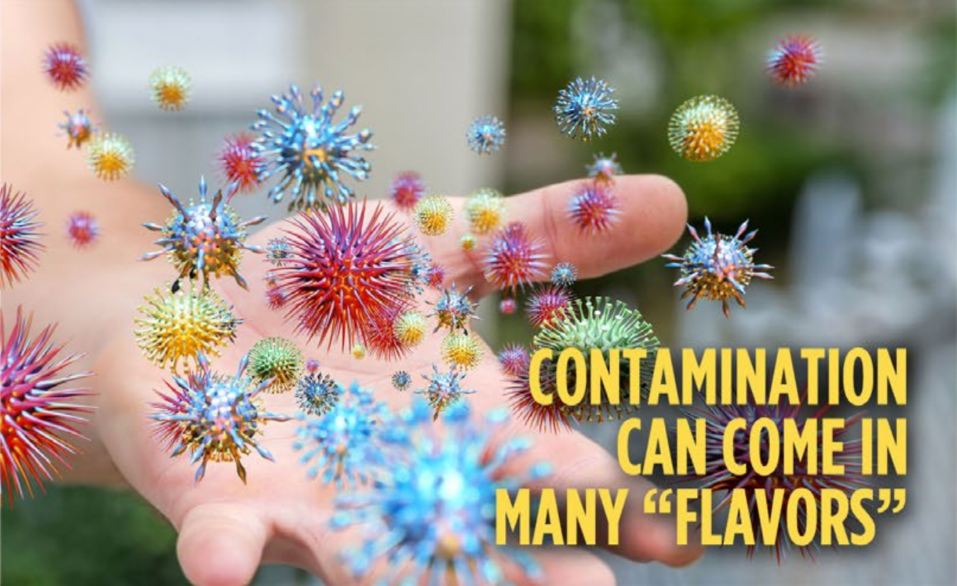 "Contamination can come in many ""Flavors"""