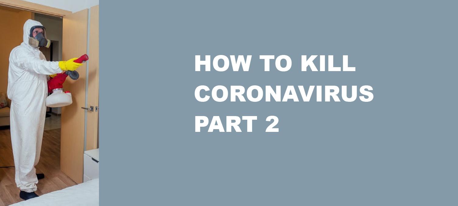 How to Kill Coronavirus Part 2