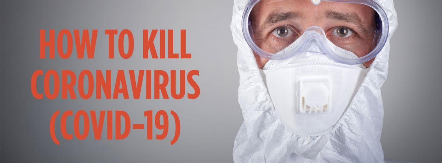 How to Kill Coronavirus (COVID-19)