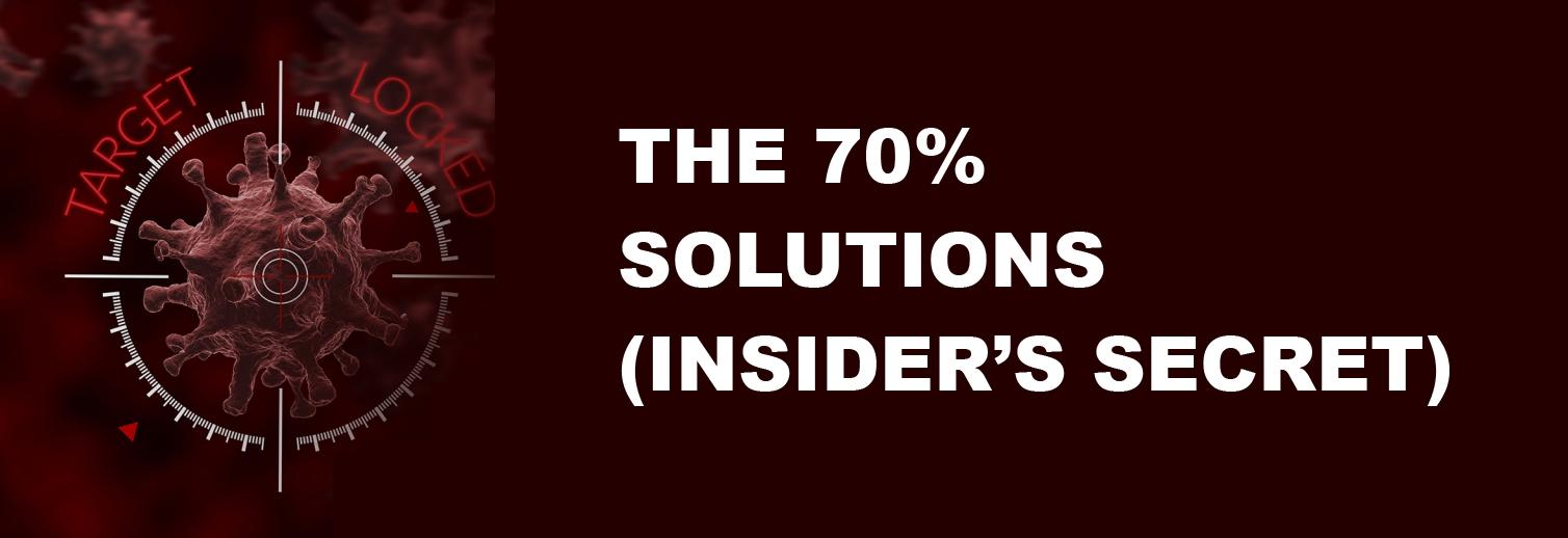 The 70% Solution (INSIDER'S SECRET)