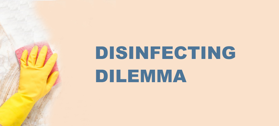 Disinfecting Dilemma