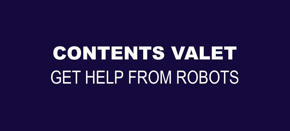 Contents Valet – Get help from Robots