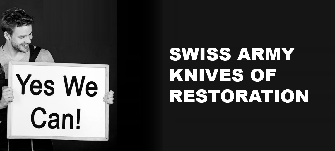 Swiss Army Knives of Restoration