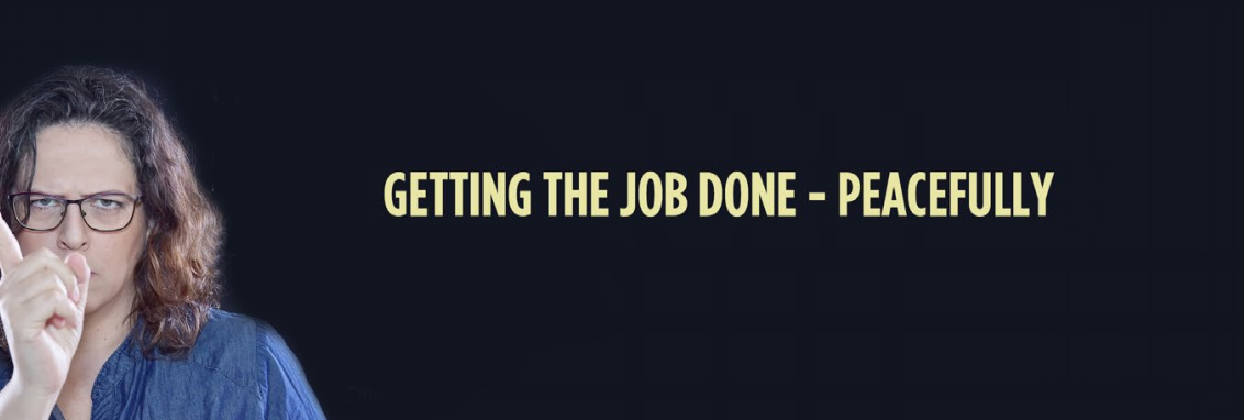 Getting the Job Done – Peacefully