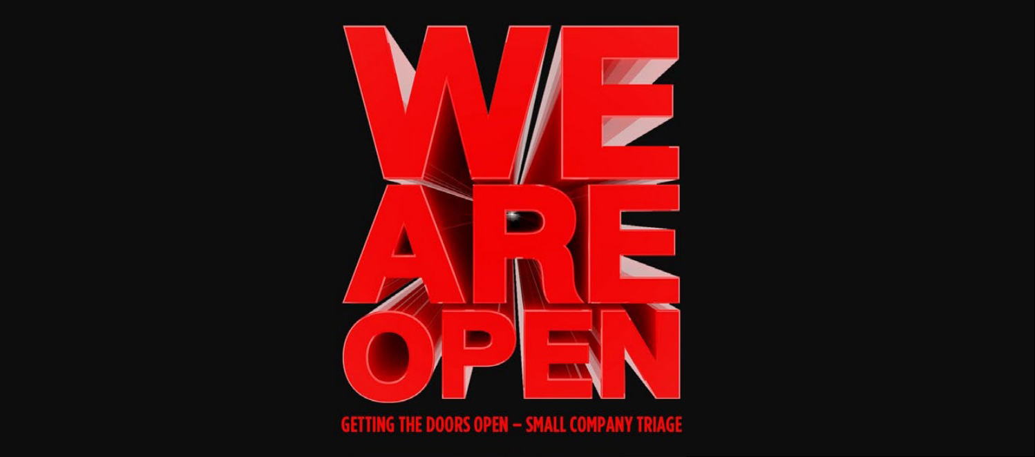 We are Open   Getting the Doors Open – Small Company Triage